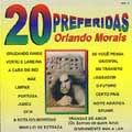 20 PREFERIDAS DE ORLANDO MORAIS